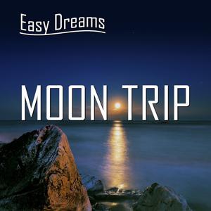 Easy Dreams: Moon Trip