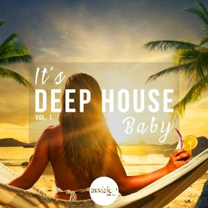 It's Deep House Baby, Vol. 1