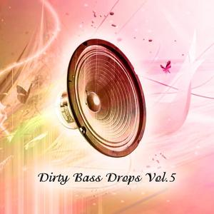 Dirty Bass Drops, Vol. 5
