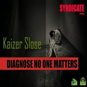 Diagnose No One Matters