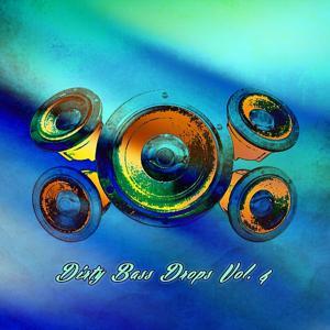 Dirty Bass Drops, Vol. 4