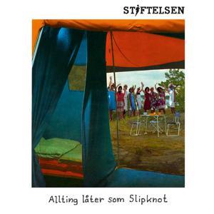 Allting låter som Slipknot