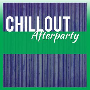 Chillout Afterparty – Electronic Ambient Chillout Party Music, Chillout Party, After Party, Awesome Beat