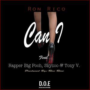 Can I (feat. Rapper Big Pooh, Skyzoo and Tony V.)