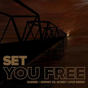 Set You Free (Rainer + Grimm vs. Bobby Love Remix) [feat. Jydn]
