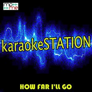How Far I'll Go (Karaoke Version) (Originally Performed by Alessia Cara)
