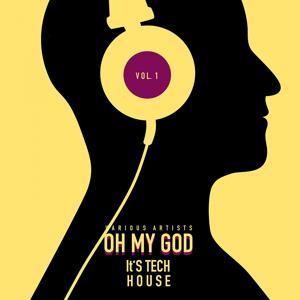 Oh My God It's Tech House, Vol. 1