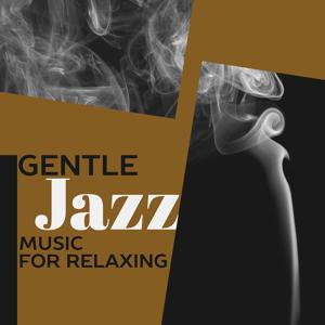 Gentle Jazz Music for Relaxing – Relax Jazz Restaurant, Peaceful Jazz Music, Sensual Piano Sounds, Smooth Jazz