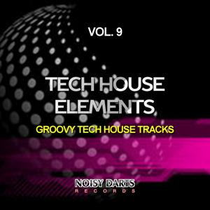 Tech House Elements, Vol. 9 (Groovy Tech House Tracks)