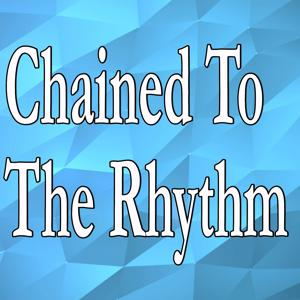 Chained To The Rhythm (Tribute to Katy Perry)