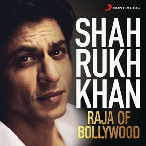 Shah Rukh Khan - Raja of Bollywood