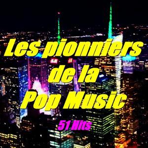 Les pionniers de la Pop Music
