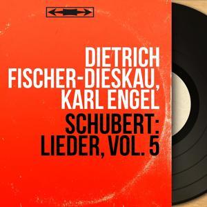 Schubert: Lieder, Vol. 5