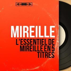 L'essentiel de Mireille en 5 titres