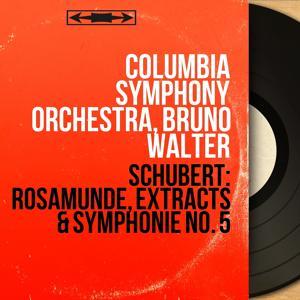 Schubert: Rosamunde, Extracts & Symphonie No. 5