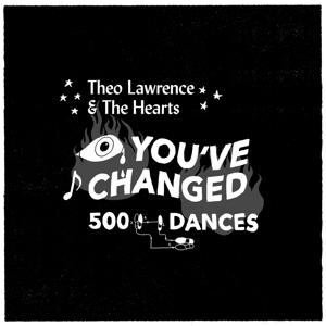 You've Changed / 500 Dances