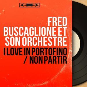 I Love in Portofino / Non partir