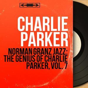 Norman Granz Jazz: The Genius of Charlie Parker, Vol. 7