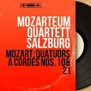 Mozart: Quatuors à cordes Nos. 10 & 21