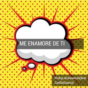 Me Enamore De Ti (feat. Candeguerra)