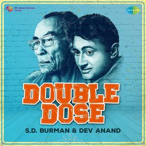 Double Dose - S.D. Burman and Dev Anand