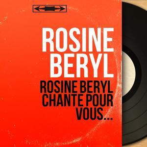 Rosine Béryl chante pour vous...
