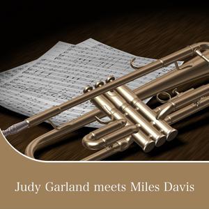 Judy Garland meets Miles Davis