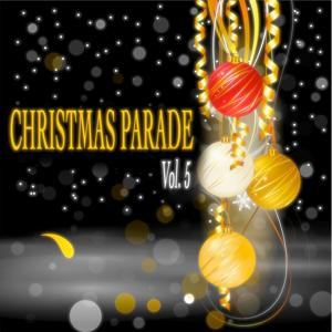 Christmas Parade, Vol. 5 - 50 Original Christmas Songs