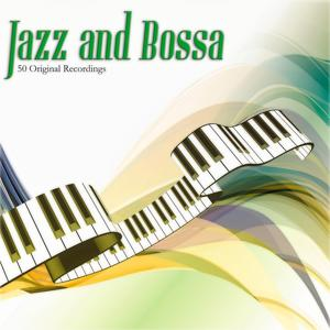Jazz and Bossa (50 Original Recordings)