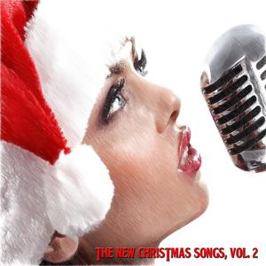 The New Christmas Songs, Vol. 2 (12 Original Christmas Songs Revisited)