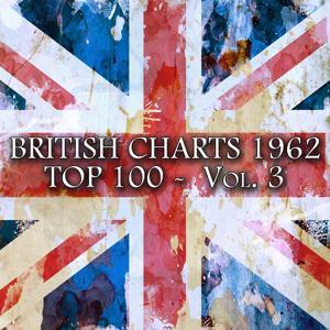 British Charts 1962 Top 100, Vol. 3 (100 Songs - Original Recordings)