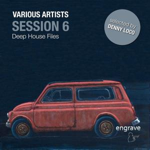 Session, Vol. 6 - Deep House Files Selected by Denny Loco