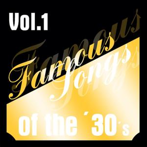 Famous Songs of the 30s - Vol. 1