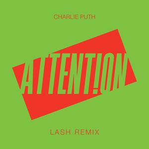 Attention (Lash Remix)