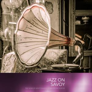 Jazz On Savoy
