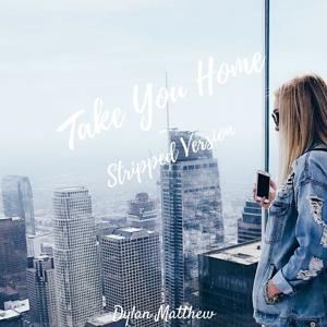 Take You Home (Stripped Version)