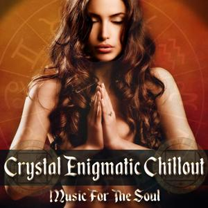 Crystal Enigmatic Chillout Music For The Soul