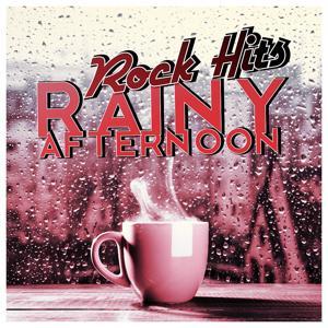 Rainy Afternoon - Rock Hits