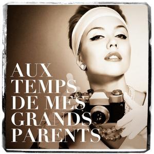 Aux temps de mes grands parents (Chanson française d'antan)