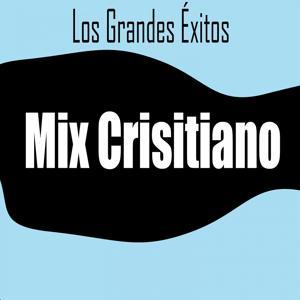 Los Grandes Éxitos: Mix Crisitiano