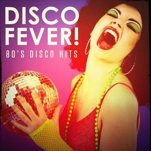 Disco Fever! - 80's Disco Hits