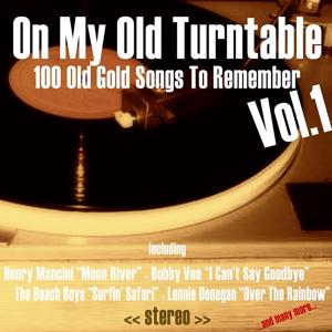 On My Old Turntable, Vol. 1 (100 Old Gold Songs to Remember)
