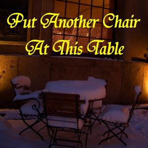 Put Another Chair at This Table