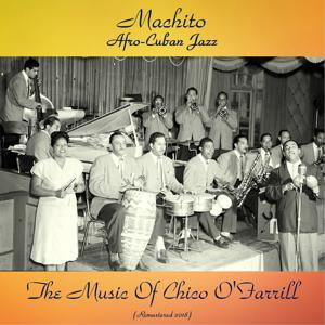 Afro-Cuban Jazz - The Music Of Chico O'Farrill