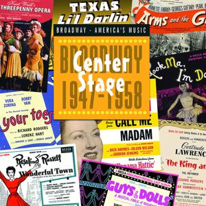 Center Stage: Broadway 1947-1958