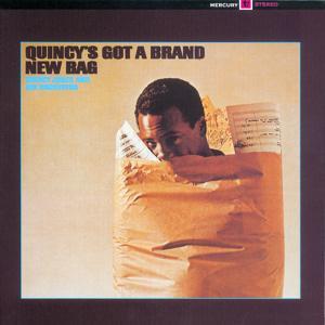 Quincy's Got A Brand New Bag