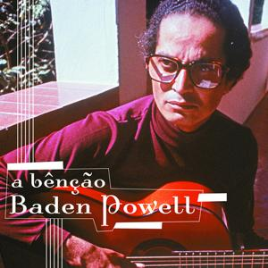 Baden Powell - A Bênção Baden Powell