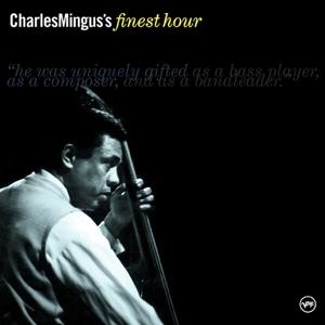 Charles Mingus' Finest Hour