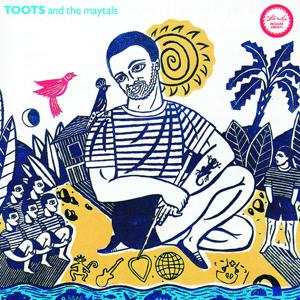 Reggae Greats - Toots & The Maytals