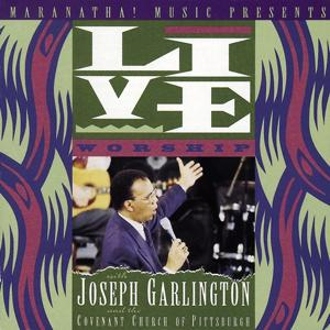 Live Worship With Joseph Garlington And The Covenant Church Of Pittsburgh
